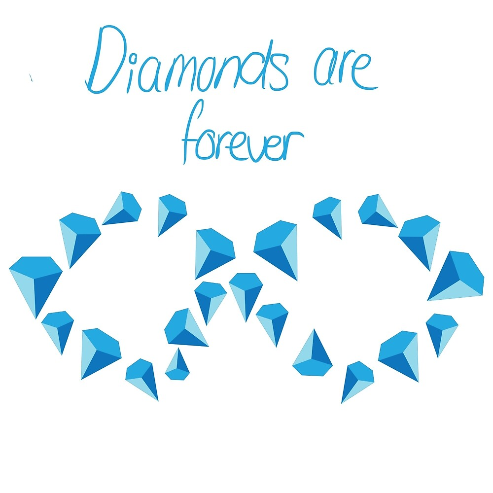 Diamonds are forever, with text by CloudedConcept