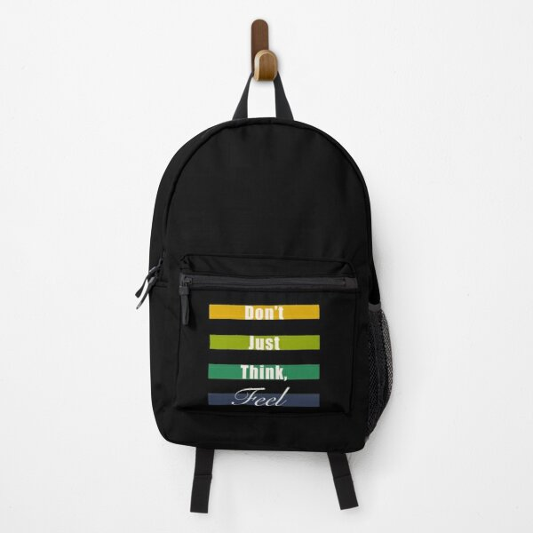 Don't just think, feel mindfulness quote Backpack