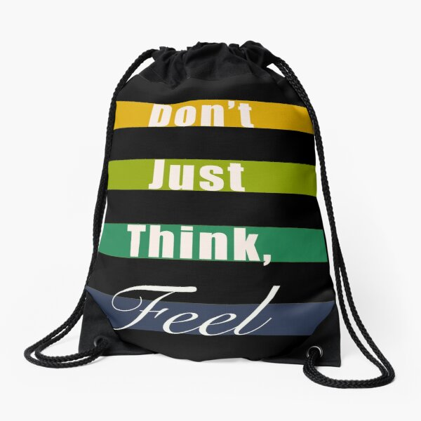 Don't just think, feel mindfulness quote Drawstring Bag