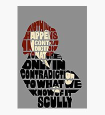 Scully typography quote  Photographic Print