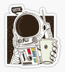 Houston... We have a Coffee!  Sticker