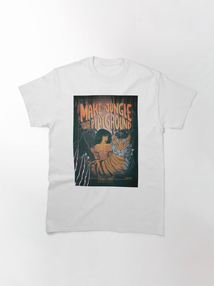 Alternate view of MAKE THE JUNGLE YOUR PLAYGROUND Classic T-Shirt