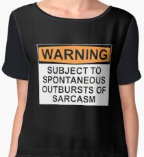 WARNING: SUBJECT TO SPONTANEOUS OUTBURSTS OF SARCASM Chiffon Top