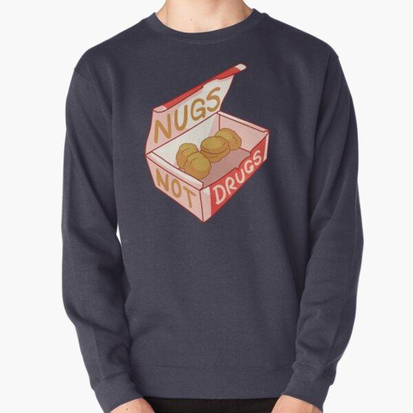 """""""Nugs Not Drugs"""" Pullover Sweatshirt"""