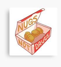 """Nugs Not Drugs"" Canvas Print"