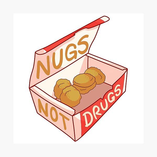 """Nugs Not Drugs"" Photographic Print"
