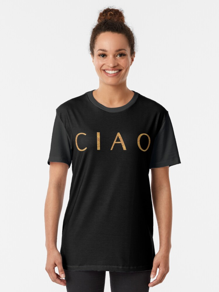 Alternate view of CIAO Italy's way of saying Goodbye or Hello design Graphic T-Shirt