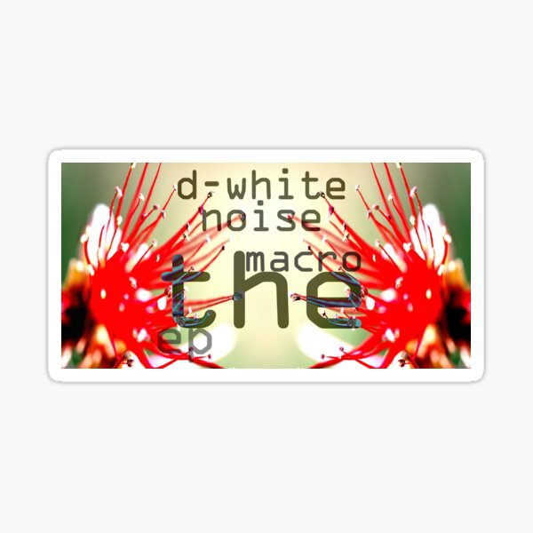D-White Noise - The Macro ep - Merch Sticker