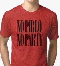 No Pirlo No Party Tri-blend T-Shirt