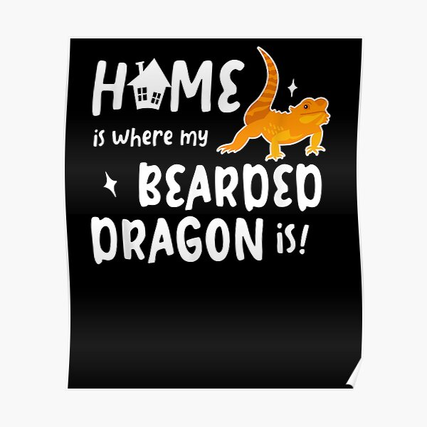 Home Where My Bearded Dragon Gifts For Bearded Dragon Lovers  Poster