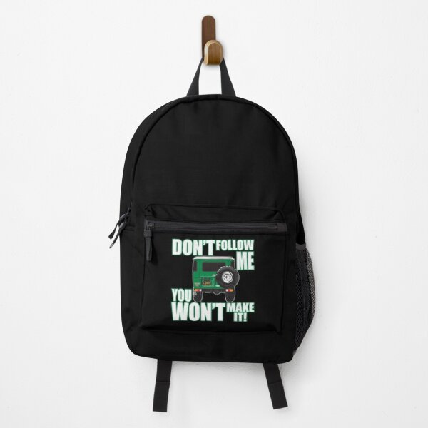 Don't Follow Me - You Won't Make It! Backpack
