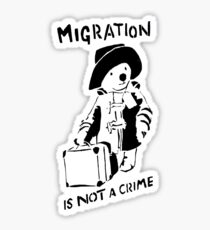 Migration Is Not A Crime - Banksy Sticker