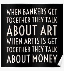 Art, Money, Bankers Poster