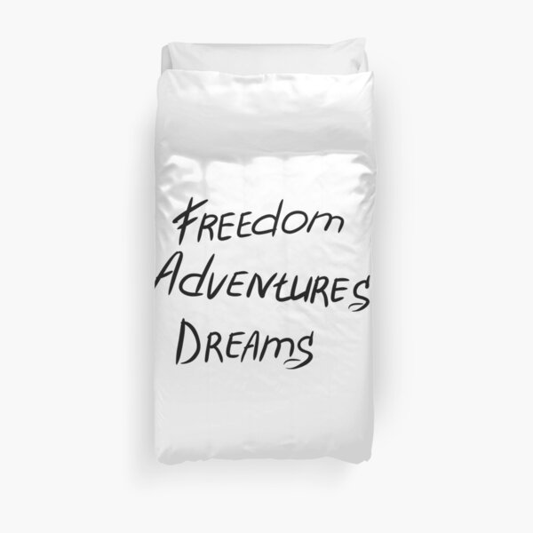 Freedom, Dreams, Adventure Duvet Cover