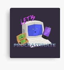 Let's Procrastinate! Canvas Print