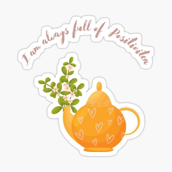I'm always full of positivitea  Sticker