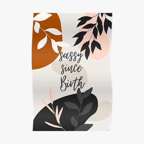 Sassy since Birth - Modern art - Abstract  Poster