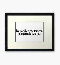 Sarcastic Funny Party Sarcasm Text Framed Print