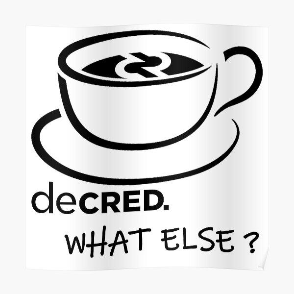 Decred. what else? v1 Poster