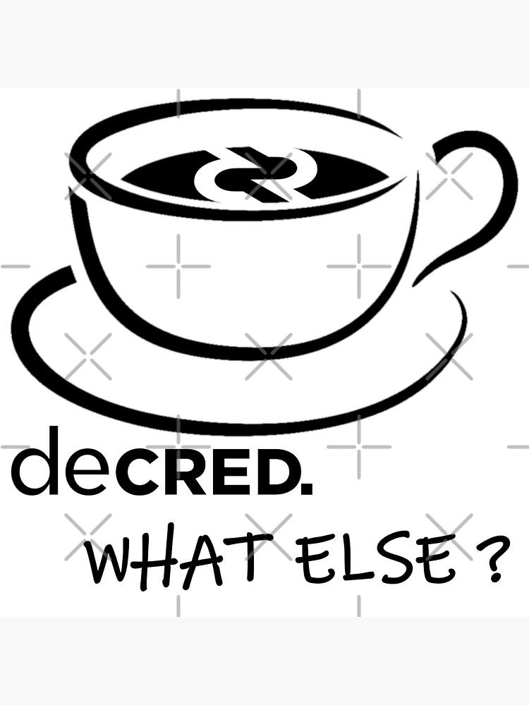 (sticker) Decred. what else? ™ v4 'Design timestamped by https://timestamp.decred.org/' by OfficialCryptos