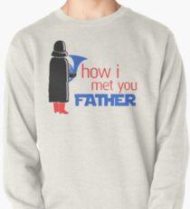 how i met your father Pullover Sweatshirt