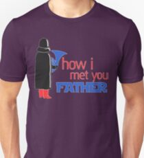 how i met your father T-Shirt