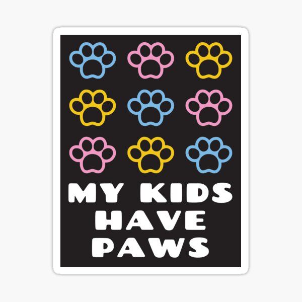 My Kids Have Paws Stickers & Magnets (Black) Sticker