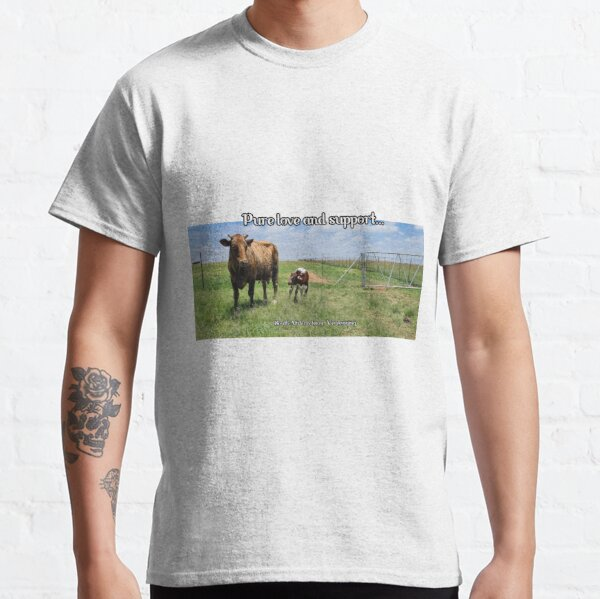 Pure love and support from the farm! Classic T-Shirt