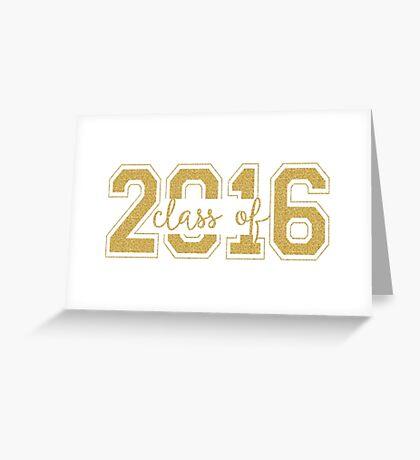 Modern Text Design Graduation Class Of 2016 Gold Glitter Greeting Card