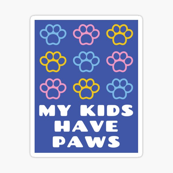 My Kids Have Paws Stickers and Magnets (Blue) Sticker