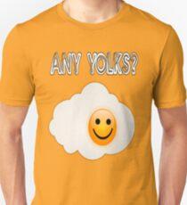 Any Yolks? Unisex T-Shirt