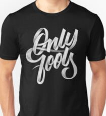 ONLY FOOLS Unisex T-Shirt