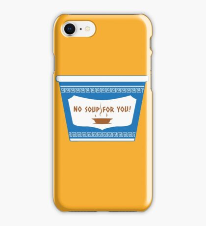 No Soup For You iPhone Case/Skin