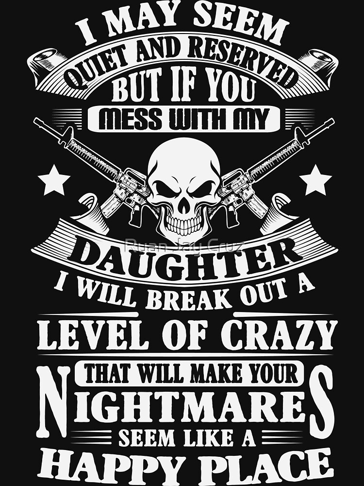 DON'T MESS WITH MY DAUGHTER by RJCruz