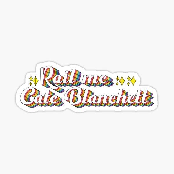 Rail Me Cate Blanchett Sticker