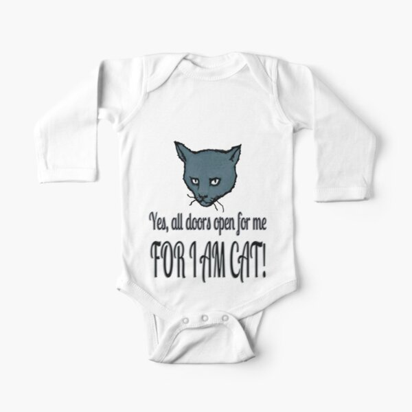 Yes, all doors open for me, FOR I AM CAT! Long Sleeve Baby One-Piece