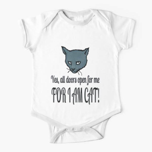 Yes, all doors open for me, FOR I AM CAT! Short Sleeve Baby One-Piece