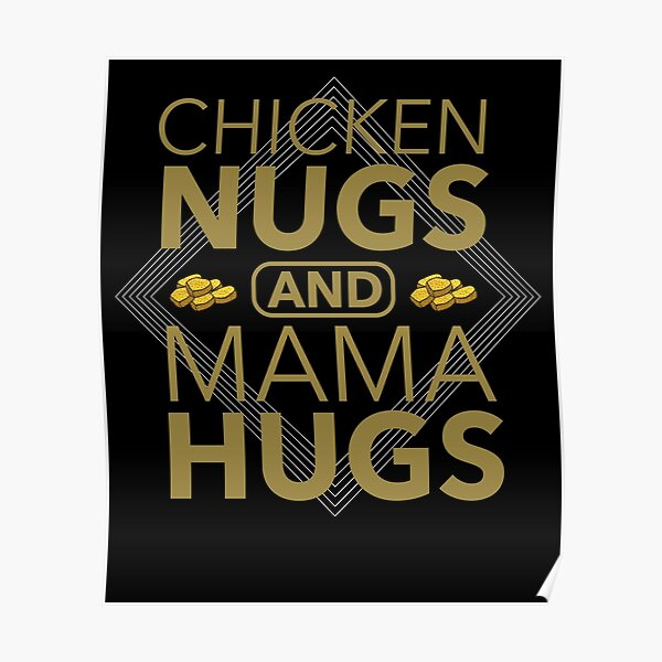 Chicken Nugs and Mama Hugs mother's day gift Poster