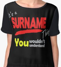 Its A Surname Thing you wouldn't understand Chiffon Top