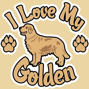 I Love My Golden Retriever Tee Shirt by ChattanoogaTee