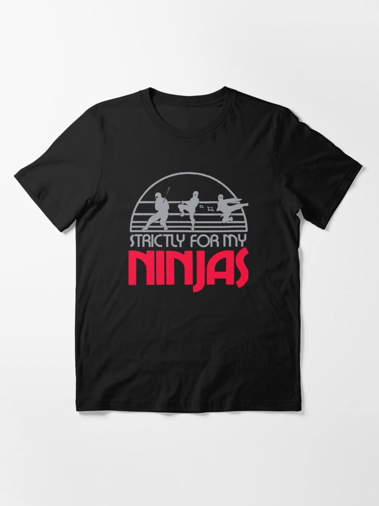 Alternate view of Strictly for my ninjas Essential T-Shirt