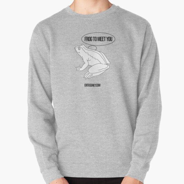 FROG TO MEET YOU Pullover Sweatshirt