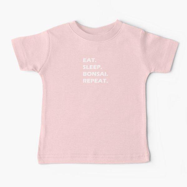 Bonsai - Eat, Sleep, Bonsai, Repeat. Baby T-Shirt