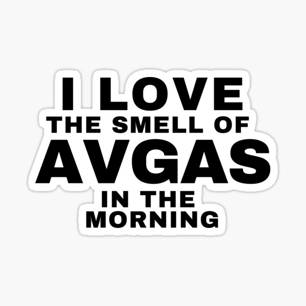 I Love The Smell Of AVGAS In The Morning Sticker