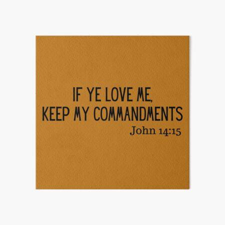 John 14:15 Art Board Print