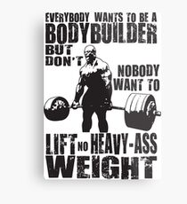 Everybody Wants To Be A Bodybuilder (Ronnie Coleman) Metal Print
