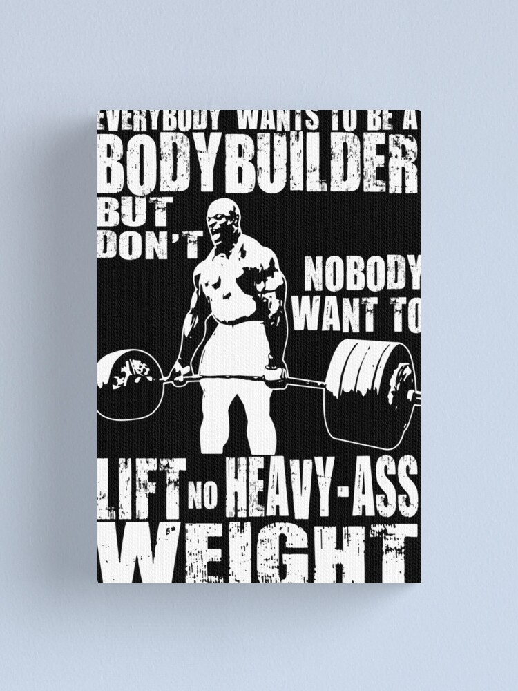 Alternate view of Everybody Wants To Be A Bodybuilder (Ronnie Coleman Deadlift) Canvas Print