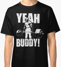 YEAH BUDDY (Ronnie Coleman) Classic T-Shirt