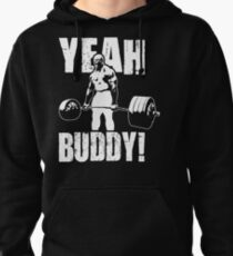 YEAH BUDDY (Ronnie Coleman) Pullover Hoodie
