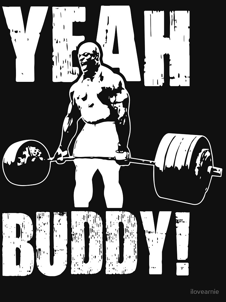 YEAH BUDDY (Ronnie Coleman) by ilovearnie